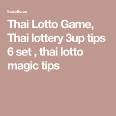 Thai Lotto Game, Thai lottery 3up tips 6 set , thai lotto magic tips