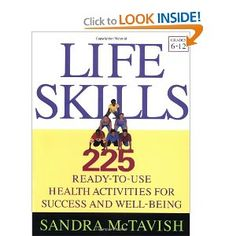 Life Skills: 225 Ready-to-Use Health Activities for Success and Well-Being (Grades 6-12) [Paperback] Life Skills is a practical resource that gives teachers 225 ready-to-use worksheets that cover a wide variety of key life skills