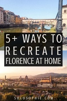how to recreate Florence at your home. Want to bring elements of Firenze life into your own home? here's a complete guide for creating the Florence experience in Italy!