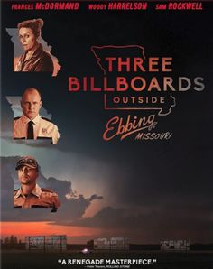 Nominated for Best Picture, *****Leading Actress (Francis McDormand), Supporting Actor (Woody Harrelson), *****Supporting Actor (Sam Rockwell), Film Editing, Original Screenplay and Original Score.