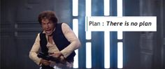 Plan: THERE IS NO PLAN.