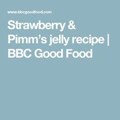 Strawberry & Pimm's jelly recipe   BBC Good Food