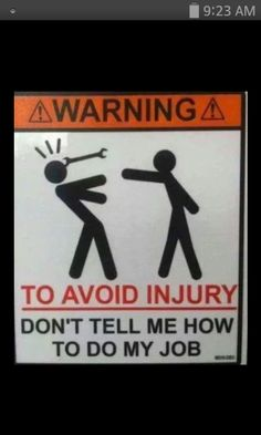 Warning To Avoid Injury Don't Tell Me How To Do My Job funny jokes lol funny sayings joke humor funny pictures funny signs hysterical funny images Funny Quotes, Funny Memes, Hilarious, Sarcastic Quotes, Funny Sarcastic, Quotes Pics, Funny Humour, Funny Captions, Ecards Humor