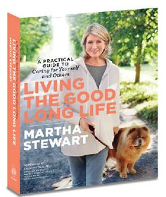 Living The Good Long Life - A Practical Guide to Caring for Yourself and Others