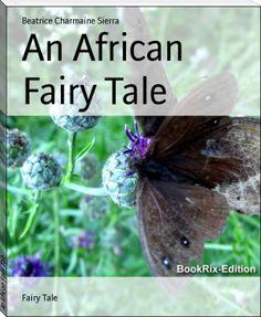 Beatrice Charmaine Sierra: An African Fairy Tale