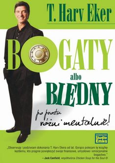 Bogaty albo biedny Harv Eker T. Robert Kiyosaki, Romans, Book Worms, My Books, Public, Mindfulness, Marketing, Humor, Studio