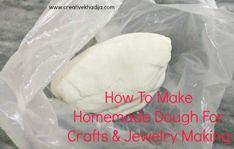 How To Make Dough For Handmade Jewelry & Crafts Making Homemade Dough Recipe, Homemade Clay, How To Make Homemade, Homemade Crafts, Diy Clay, Clay Crafts, Crafts To Make And Sell, Crafts For Kids, Salt Dough Jewelry