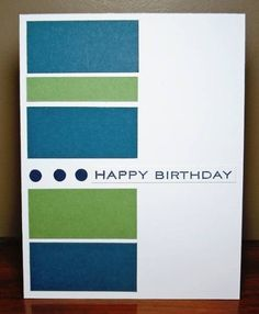 Male birthday card by mindy nice and to add another texture i would emboss the coloured panels
