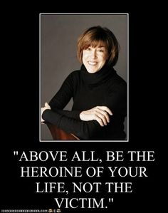 One of my favorite quotes of all time from the irreplaceable Nora Ephron. Nora Ephron, Powerful Quotes, The Victim, Heroines, Inspire Me, Favorite Quotes, Me Quotes, Liberty, All About Time