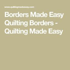Borders Made Easy Quilting Borders - Quilting Made Easy   Quilting ... : machine quilting made easy - Adamdwight.com