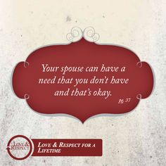 Your spouse can have a need that you don't have... and that's okay!