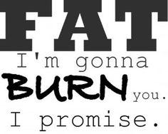 Burn fat burn