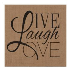 Keep your home feeling cozy with sentimental art pieces like this Live Love Laugh Burlap Canvas. The rustic burlap canvas perfectly matches the heartwarming message! - Home Decor Pin Burlap Canvas Art, Canvas Wall Art, Canvas 5, Black Canvas, Burlap Projects, Burlap Crafts, Diy Projects, Sign Quotes, Wall Quotes