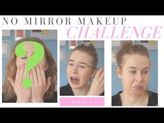 NO MIRROR MAKEUP CHALLENGE ♡ Ellie S - YouTube