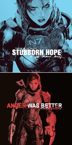Commander Shepard: 'There is so much stubborn hope in the human heart.' /// 'Anger was better than tears, better than grief, better than guilt.' #masseffect