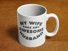 Funny Husband Mug | Dad Mug | Birthday Gift for Dad | Fathers Day Gift | My Wife Has an Awesome Husband | Funny Mug | 11oz Ceramic 84