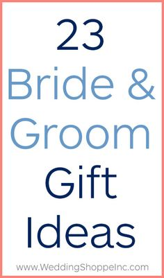 What will you get each other on the big day? Here are 23 gift ideas for the bride and groom.