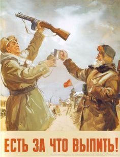 """""""Here is something to drink to!"""" USSR WWII Poster"""