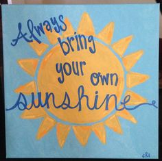 Bring Your Own Sunshine Canvas | Quote Canvas by TheRedheadedCamel, $20.00