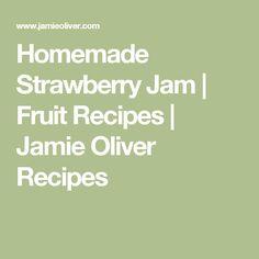 Homemade Strawberry Jam | Fruit Recipes | Jamie Oliver Recipes