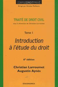 Traité de droit civil. Tome 1, Introduction à l'étude du droit http://catalogues-bu.univ-lemans.fr/flora_umaine/jsp/index_view_direct_anonymous.jsp?PPN=171874684
