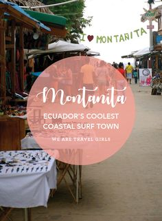 MONTANITA ECUADOR'S COOLEST COASTAL SURF TOWN. If you are making a visit to Ecuador, you cannot miss this amazing coastal surf town! Located on Ecuador's south coast in the Santa Elena province this small coastal town was once a little know surf town where a number of hippies visited during the 1960's and never left! Nowadays, this destination is attracting more attention from backpackers and tourists due to the diverse activities available and access to some awesome surf breaks. By We Are…
