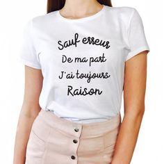 T-shirt Femme SAUF ERREUR DE MA PART J'AI TOUJOURS RAISON - LUXE FOR LIFE De Paris