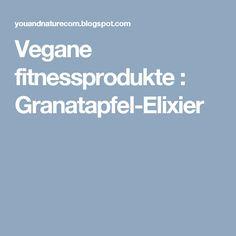Vegane fitnessprodukte : Granatapfel-Elixier