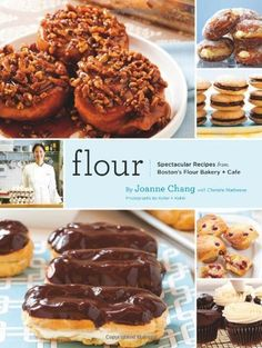 Flour: Spectacular Recipes from Boston's Flour Bakery + Cafe by Joanne Chang, http://www.amazon.com/dp/081186944X/ref=cm_sw_r_pi_dp_7zU7pb01WNWV3