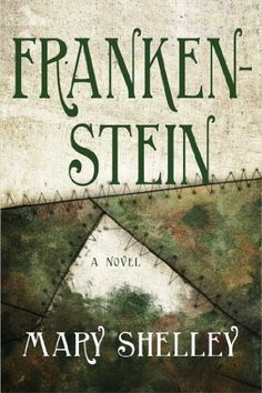 What is the UNIVERSAL TRUTH in the book FRANKENSTEIN - Marry Shelly?
