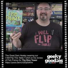 The Great Sam Healey wearing our I Will Flip This Table T-shirt on his review of Fish Frenzy for The Dice Tower https://youtu.be/vLh2Dp5sKIw  #TheDiceTower #SamHealey #FlipThisTable #Shirts #Tshirts #BoardGamer #StrategyGamer #AnalogGamer #BoardGamer #Shirt #tshirt #DiceTower