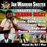 JAH WARRIOR SHELTER - SALUTE TO TARRUS RILEY mixed by DJ I-VIER (2008) by KING I-VIER on SoundCloud
