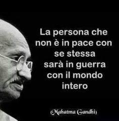 True! The person who is not at peace with himself will be at war with the whole world