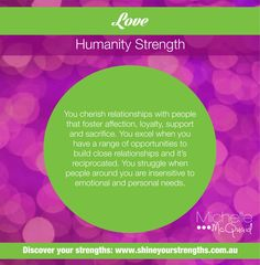 Do You Have the Strength of Love?  You can build this strength by: · Showing your love for others through actions and let it be reciprocated. ·Organizing a new and creative activity with a friend or partner. · Looking for the strengths in others and telling them what you see. Want more ways to use your strengths at work?  Visit www.shineyourstrengths.com.au. Being Used Quotes, Asking For Forgiveness, Looking For People, Positive Psychology, Energy Level, Positive Attitude, Wisdom Quotes, Problem Solving, Are You Happy