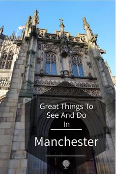 Great Things To See And Do In Manchester UK