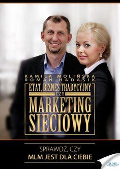 """Etat, biznes tradycyjny czy marketing sieciowy? / Kamila Molińska, Roman Hadasik   Zaskakujące informacje na temat MLM. Masz przed sobą """"prywatną"""" rozmowę 2 Top Liderów firmy Oriflame Poland, którzy opowiadają, jak naprawdę działa marketing wielopoziomowy."""