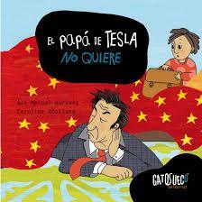 El papá de Tesla no quiere Reading, Books, Movie Posters, Kids, Fictional Characters, Editorial, Baby Books, Illustrations, Child Behavior