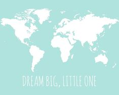 Items similar to World Map for Nursery, Children's Wall Map Poster, Personalized Option, Dream Big Little One, Aqua Nursery Map for Kids Wall Art on Etsy Big Wall Art, Art Wall Kids, Aqua Nursery, Map Nursery, Nursery Decor, Nursery Ideas, Room Decor, World Map Picture, Adventure World