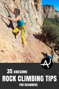 35 Awesome Rock Climbing Tips for Beginners – Rock Climbing Tips for Beginners – Rock Climbing Workouts and Exercises to Improve Your Training – Bouldering and Climbing Articles via @theadventurejunkies