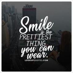 A #Smile Is The Prettiest Thing You Can Wear. #behappy #quotes