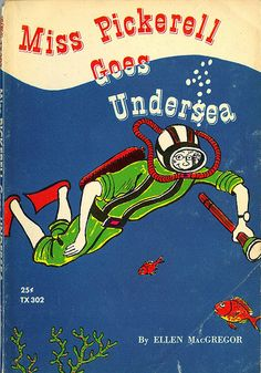 Miss Pickerell Goes Undersea, written by Ellen MacGregor, illustrated by Paul Galdone