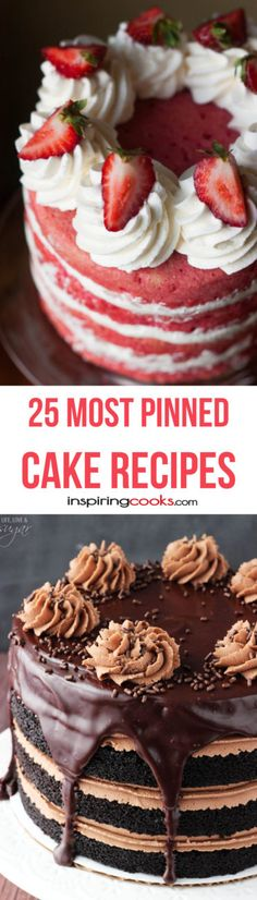 The 25 Most Pinned Cake Recipes on Pinterest - All of these have been pinned at least 50,000 times!