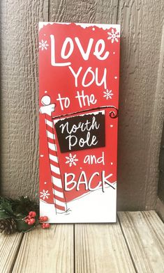 Large Love you to the North Pole and Back Sign