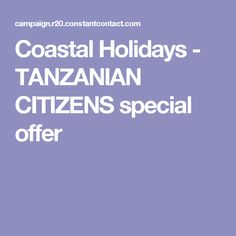 Coastal Holidays - TANZANIAN CITIZENS special offer