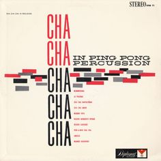 Jose Gonzalez and his Orchestra - Cha Cha Cha in Ping Pong Percussion (1961)