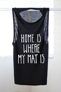 Home Is Where My Mat Is - Yoga Tank - Flowy tank - Yoga Top - 7fa3c2983b3