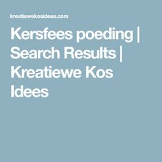"""Search Results for """"Kersfees poeding"""" – Kreatiewe Kos Idees Melktert, Kos, Gardening Tips, Cake Recipes, Search, Jelly, Desserts, Research, Jelly Cream"""