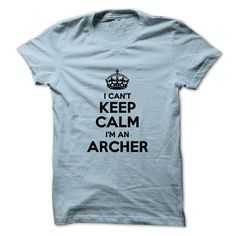 I cant keep calm Im an ARCHER - Hi ARCHER, you should not keep calm as you are an ARCHER, for obvious reasons. Get your T-shirt today. (Archery/Archer Tshirts)