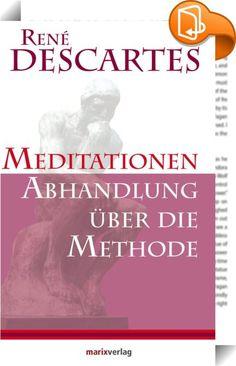 """Meditationen / Abhandlung über die Methode    ::  """"Cogito ergo sum."""" René Descartes """"Cogito ergo sum."""" - Jeder kennt sie, die drei Wörter, mit denen der französische Philosoph, Mathematiker und Physiker René Descartes im beginnenden 17. Jahrhundert in die Philosophiegeschichte eingeht. Dass sie allerdings den Ausgangs- und nicht den Endpunkt philosophischer Argumentation bilden, ging im mentalen Lexikon der geflügelten Worte unter. Sie sind die Geburtsstunde des modernen Rationalismus,..."""