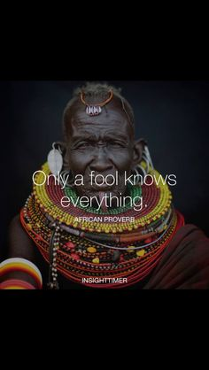 Only a fool knows everything.